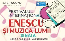 """Festivalul George Enescu Sinaia 2021 – Festivalul International """"Enescu si Muzica Lumii"""""""